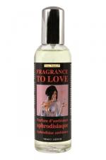 Parfum d'Ambiance Aphrodisiaque Fragrance to Love - Parfum d'ambiance aphrodisiaque pour donner envie aux deux partenaires de faire l'amour. Son odeur crée une atmosphère sexy et érotique, il donne envie de sexe, de plaisir, de contacts avec l'autre.