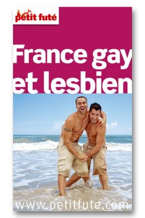 Le petit futé France gay et lesbien - Le Petit Futé propose son guide la France Gay et Lesbien : bonnes adresses, astuces, bons plans, restaurants, hôtels, librairie, boites de nuit, sauna, sexclub et lieux de vacances gays et lesbiens !