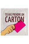 Capote Tu Vas Prendre Un Carton - Avec cette capote remplie d'humour, affichez un message limpide : Tu Vas Prendre Un Carton ! Irrésistible pour un passif un peu cochon ! Ce préservatif est fabriqué en France par Callvin et respecte les normes en vigueur.