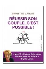 Réussir Son Couple, C'Est Possible ! : Comment réussir son couple ? Lisez ce livre écrit par Brigitte Lahaie, 10 clefs pour que votre vie de couple soit un succès et que votre amour dure. Des conseils aussi bien pour les LGBTQI que les hétéros.